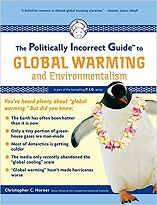 'The Politically Incorrect Guide to Global Warming' by Christopher C. Horner, 2007