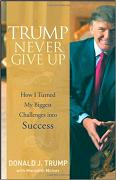 'Never Give Up' by Donald Trump (1946-), 2008
